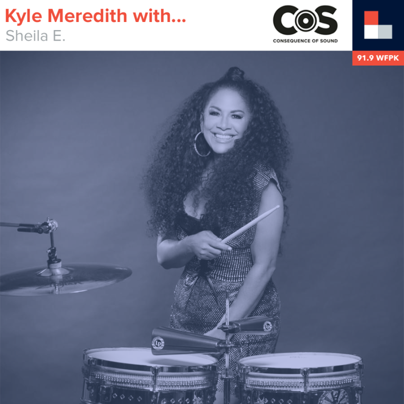 Kyle Meredith With... Sheila E.