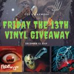 Friday the 13th Vinyl Giveaway