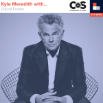 Kyle Meredith With... David Foster