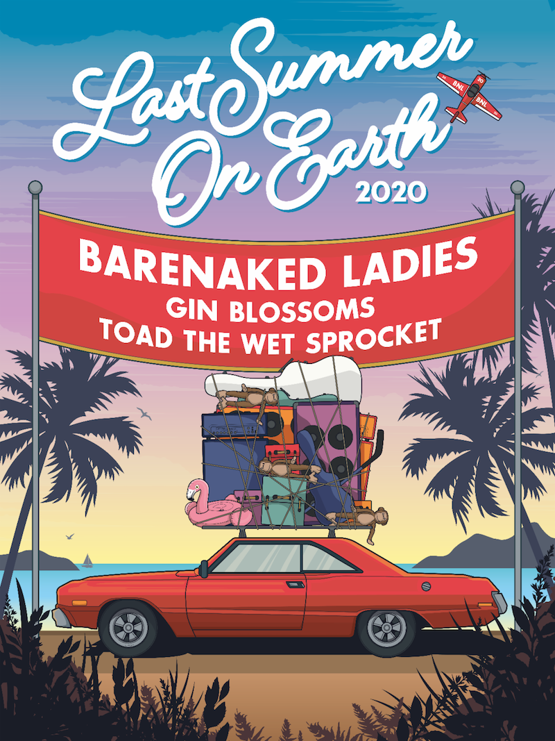 barenaked ladies last summer on earth tour dates tickets Barenaked Ladies announce Last Summer on Earth North American tour