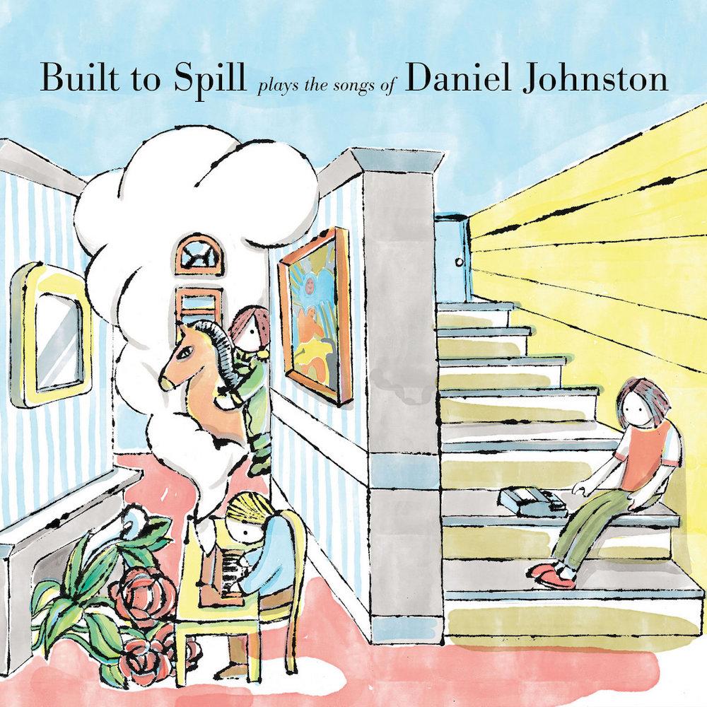 built to spill daniel johnston album Built to Spill Reveal New Daniel Johnston Tribute Album: Stream