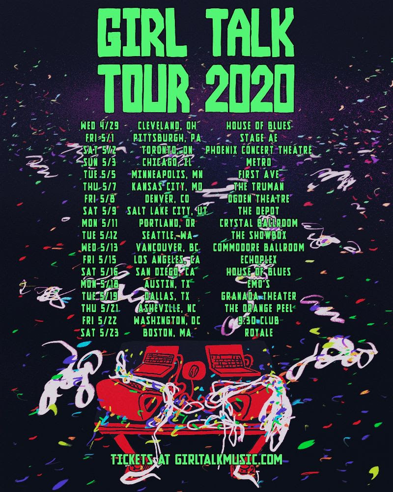 girl talk tour dates tickets buy Girl Talk Plots First North American Tour in Eight Years