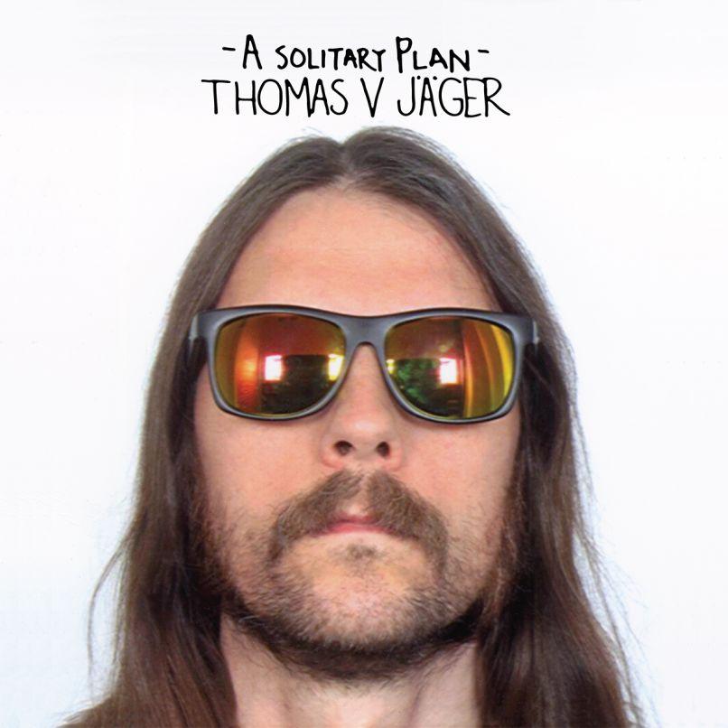Thomas V. Jäger A Solitary Plan