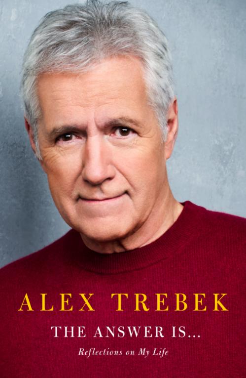 Alex Trebek book cover Jeopardy! Host Alex Trebek Announces New Memoir The Answer Is...