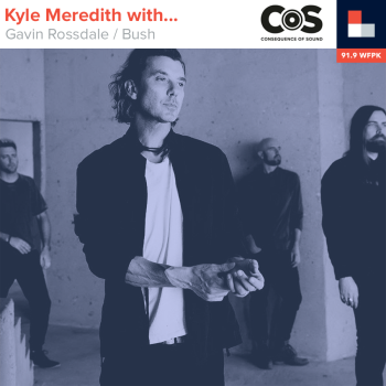 Kyle Meredith With... Bush's Gavin Rossdale