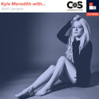 Kyle Meredith With... Avril Lavigne
