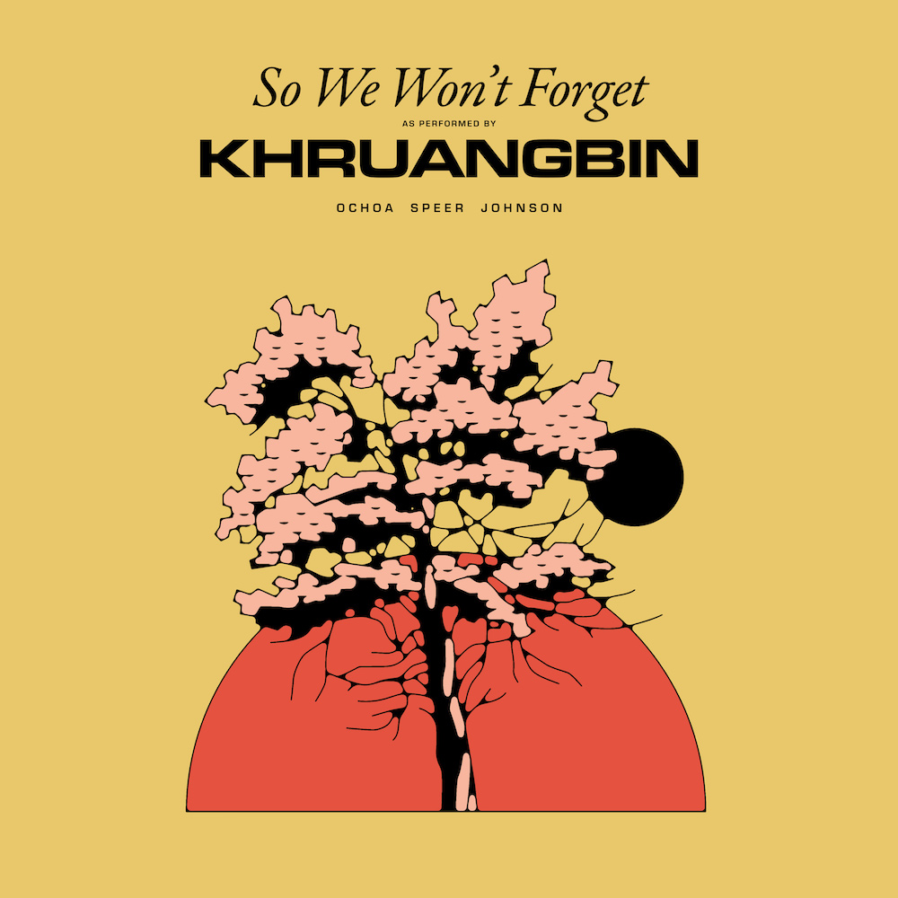 khruangbin so we wont forget artwork Khruangbin Channel Sade on New Single So We Wont Forget: Stream