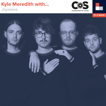 Kyle Meredith With... Joywave