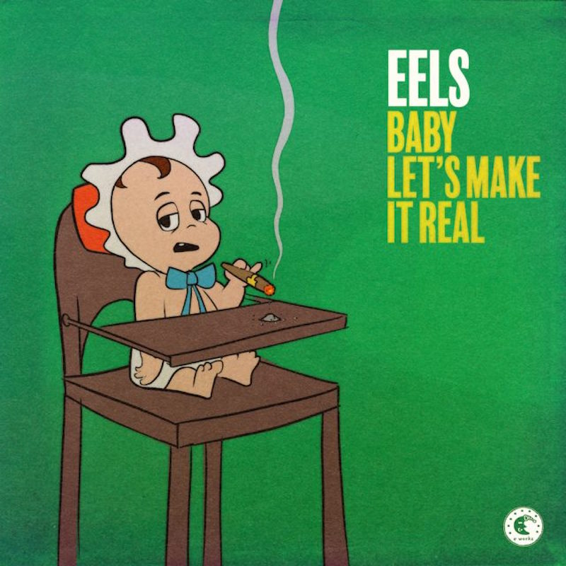 eels baby lets make itreal Eels Return with Surprise New Single Baby Lets Make It Real: Stream