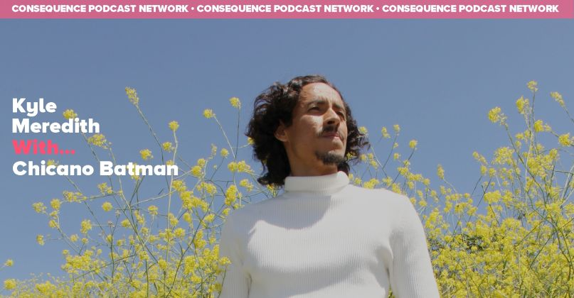 Kyle Meredith With... Chicano Batman