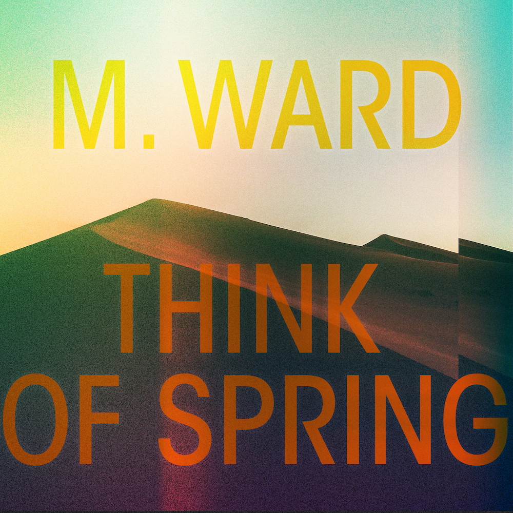 M Ward - Think of Spring - Cover