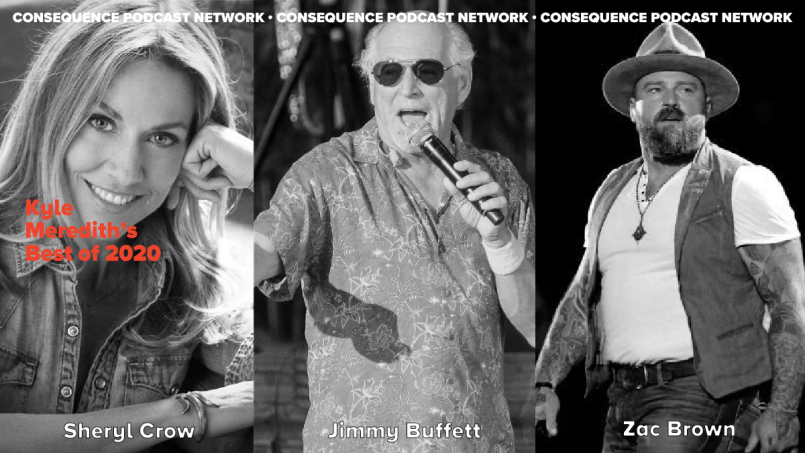 Kyle Meredith's Best of 2020 Pt. 4: Sheryl Crow, Jimmy Buffett, Avi Kaplan, and Zac Brown